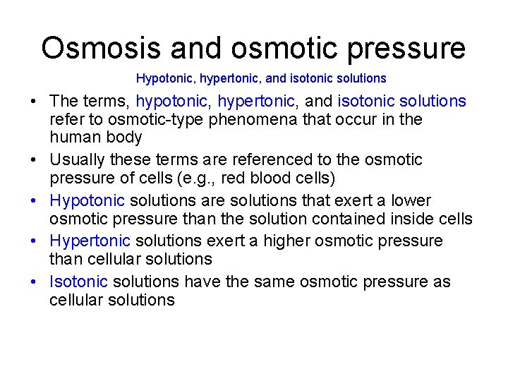 Osmosis and osmotic pressure Hypotonic, hypertonic, and isotonic solutions • The terms, hypotonic, hypertonic,