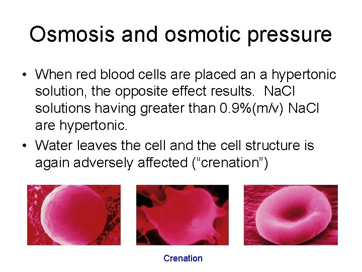 Osmosis and osmotic pressure • When red blood cells are placed an a hypertonic