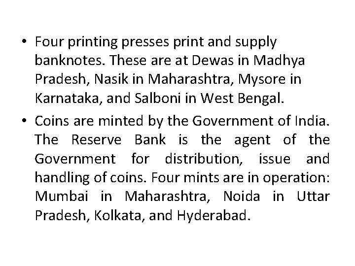 • Four printing presses print and supply banknotes. These are at Dewas in
