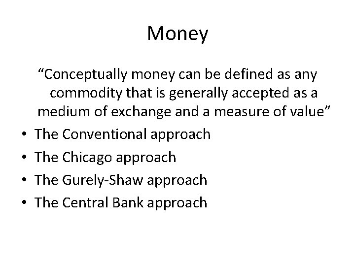 """Money • • """"Conceptually money can be defined as any commodity that is generally"""