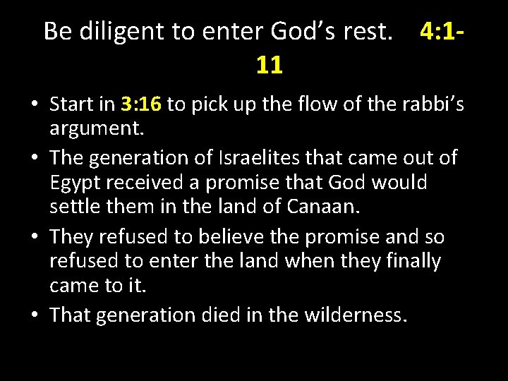 Be diligent to enter God's rest. 4: 111 • Start in 3: 16 to