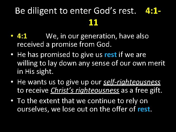 Be diligent to enter God's rest. 4: 111 • 4: 1 We, in our