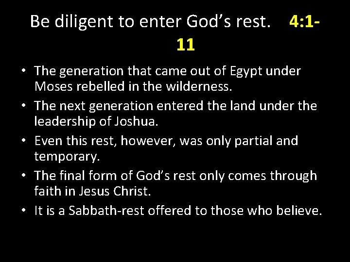 Be diligent to enter God's rest. 4: 111 • The generation that came out