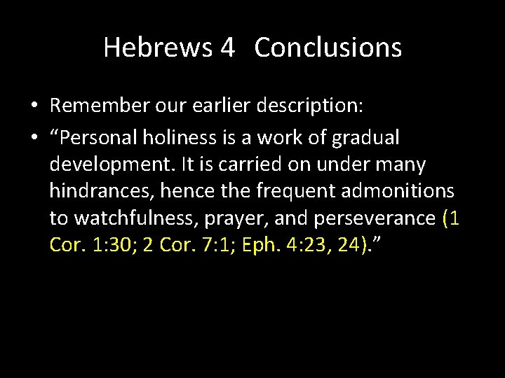 """Hebrews 4 Conclusions • Remember our earlier description: • """"Personal holiness is a work"""