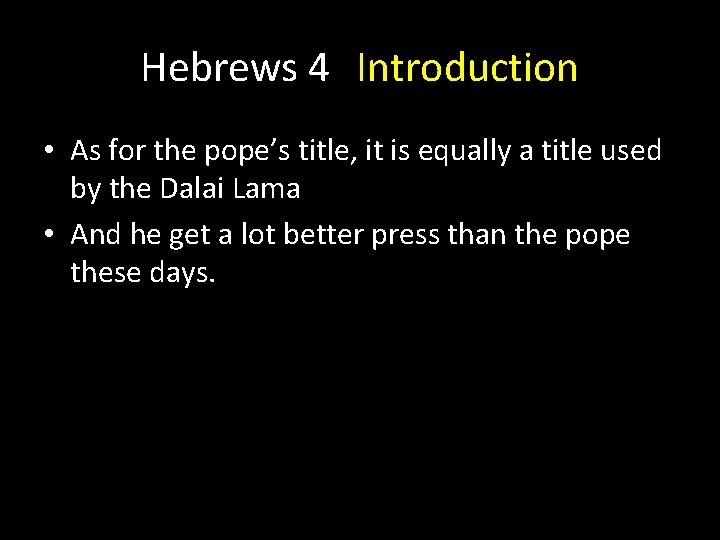Hebrews 4 Introduction • As for the pope's title, it is equally a title