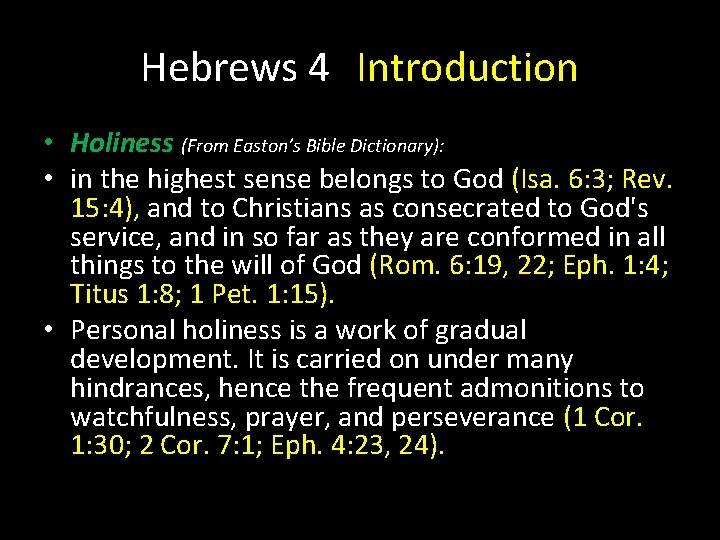 Hebrews 4 Introduction • Holiness (From Easton's Bible Dictionary): • in the highest sense