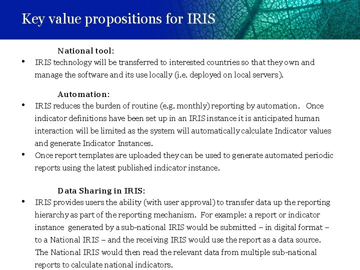 Key value propositions for IRIS • National tool: IRIS technology will be transferred to