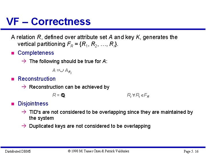 VF – Correctness A relation R, defined over attribute set A and key K,