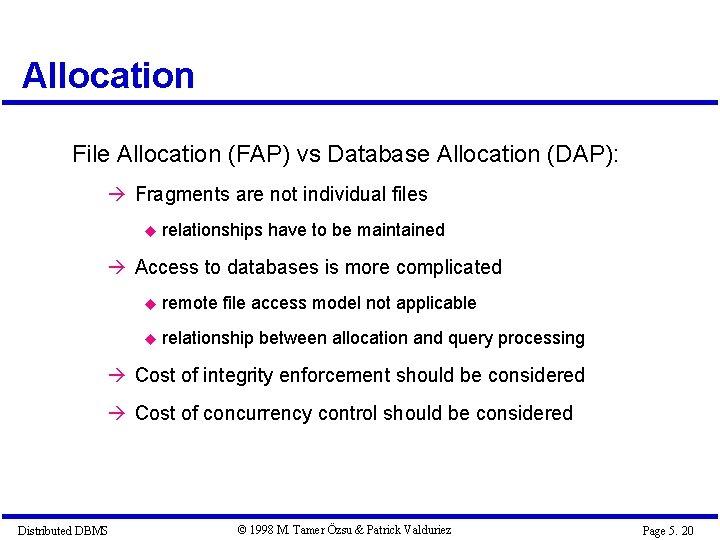 Allocation File Allocation (FAP) vs Database Allocation (DAP): à Fragments are not individual files