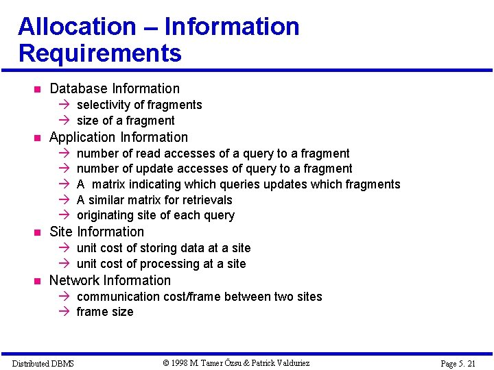 Allocation – Information Requirements Database Information à selectivity of fragments à size of a