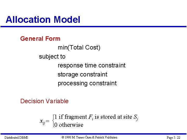 Allocation Model General Form min(Total Cost) subject to response time constraint storage constraint processing