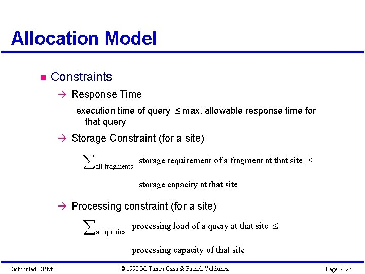 Allocation Model Constraints à Response Time execution time of query ≤ max. allowable response