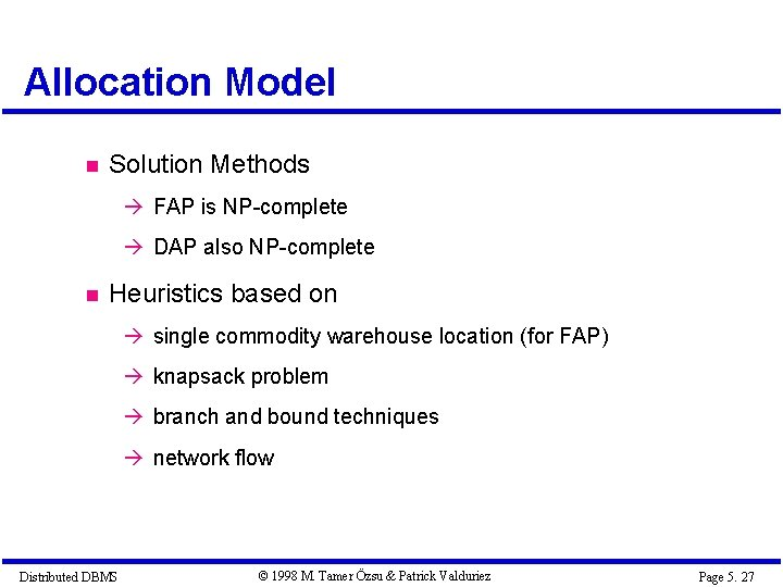 Allocation Model Solution Methods à FAP is NP-complete à DAP also NP-complete Heuristics based