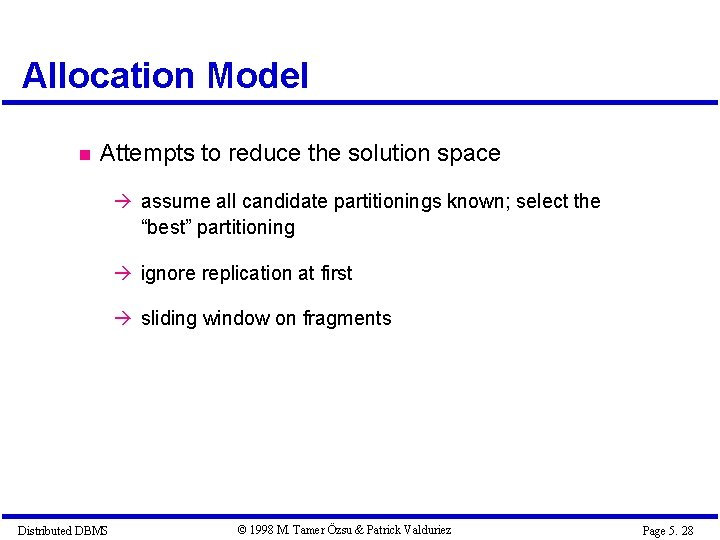 Allocation Model Attempts to reduce the solution space à assume all candidate partitionings known;