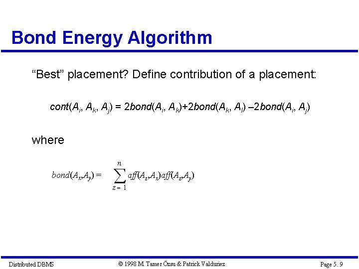 """Bond Energy Algorithm """"Best"""" placement? Define contribution of a placement: cont(Ai, Ak, Aj) ="""