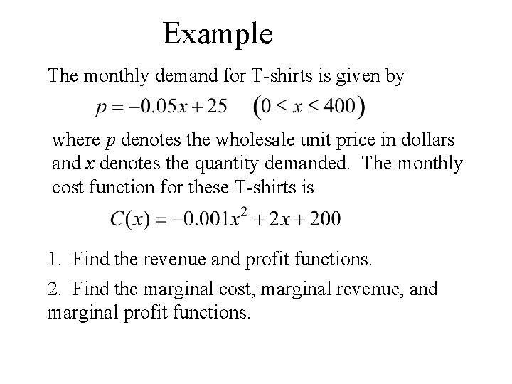 Example The monthly demand for T-shirts is given by where p denotes the wholesale