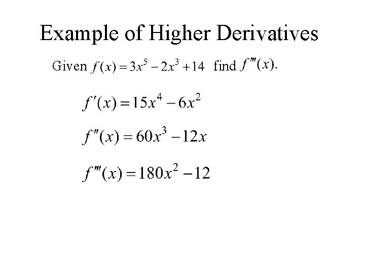 Example of Higher Derivatives Given find