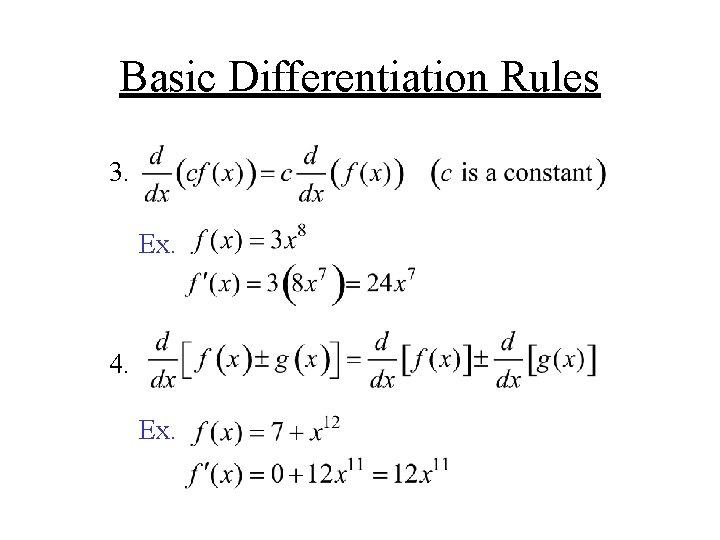 Basic Differentiation Rules 3. Ex. 4. Ex.