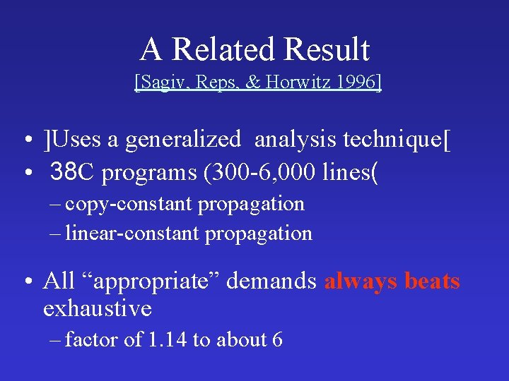 A Related Result [Sagiv, Reps, & Horwitz 1996] • ]Uses a generalized analysis technique[