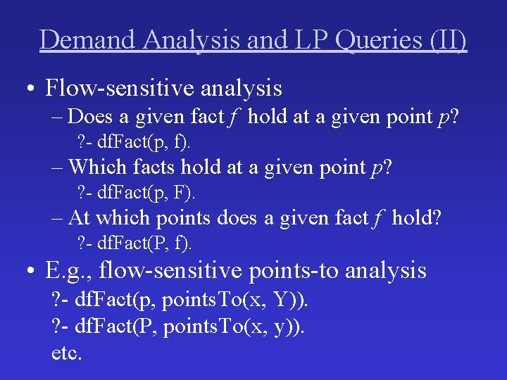 Demand Analysis and LP Queries (II) • Flow-sensitive analysis – Does a given fact