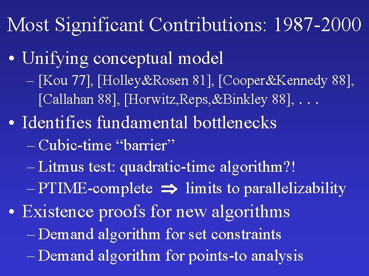 Most Significant Contributions: 1987 -2000 • Unifying conceptual model – [Kou 77], [Holley&Rosen 81],