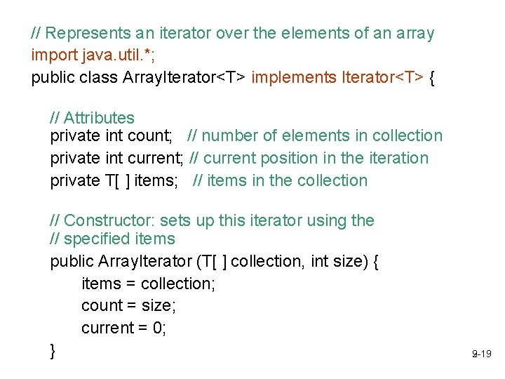 // Represents an iterator over the elements of an array import java. util. *;