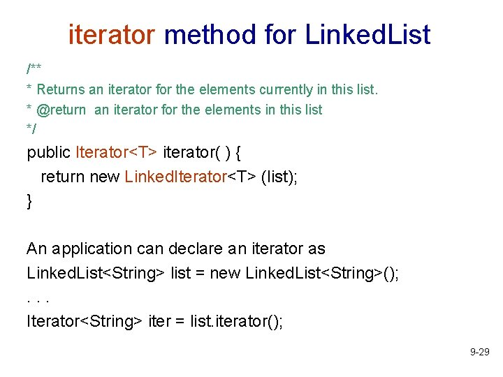 iterator method for Linked. List /** * Returns an iterator for the elements currently