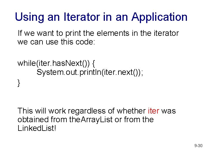 Using an Iterator in an Application If we want to print the elements in