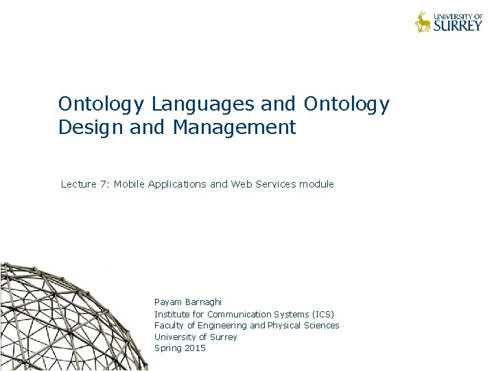 Ontology Languages and Ontology Design and Management Lecture 7: Mobile Applications and Web Services