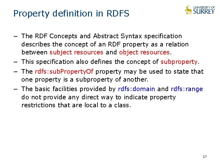 Property definition in RDFS − The RDF Concepts and Abstract Syntax specification describes the