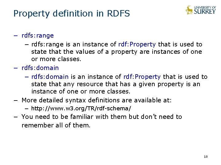 Property definition in RDFS − rdfs: range is an instance of rdf: Property that