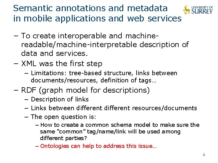 Semantic annotations and metadata in mobile applications and web services − To create interoperable