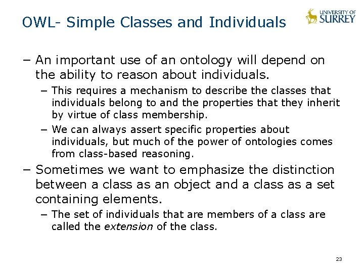 OWL- Simple Classes and Individuals − An important use of an ontology will depend