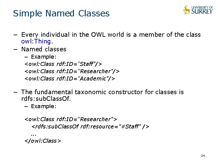 Simple Named Classes − Every individual in the OWL world is a member of