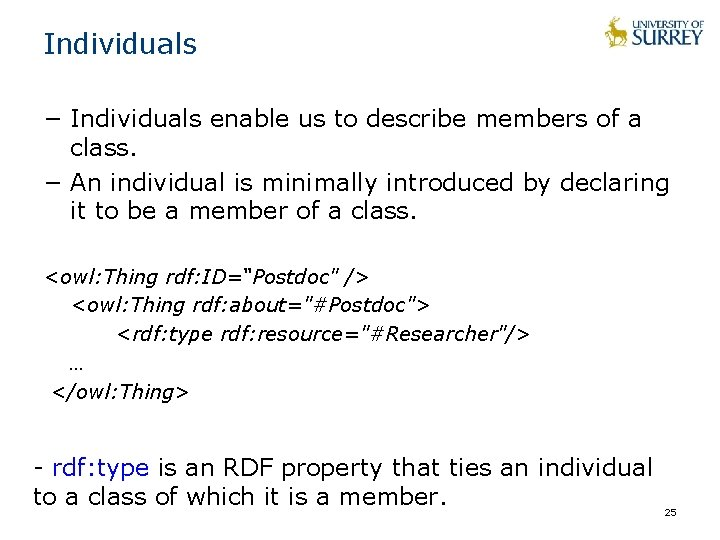 Individuals − Individuals enable us to describe members of a class. − An individual