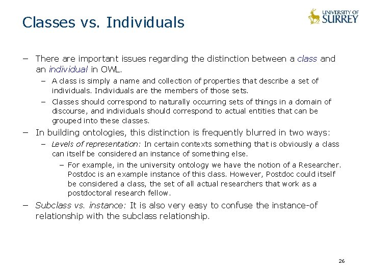 Classes vs. Individuals − There are important issues regarding the distinction between a class
