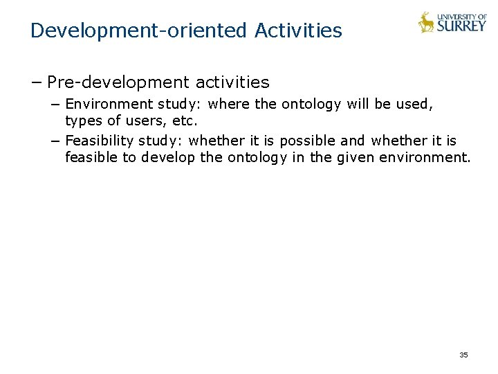 Development-oriented Activities − Pre-development activities − Environment study: where the ontology will be used,