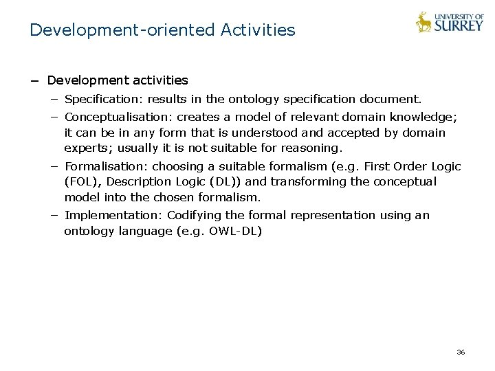 Development-oriented Activities − Development activities − Specification: results in the ontology specification document. −