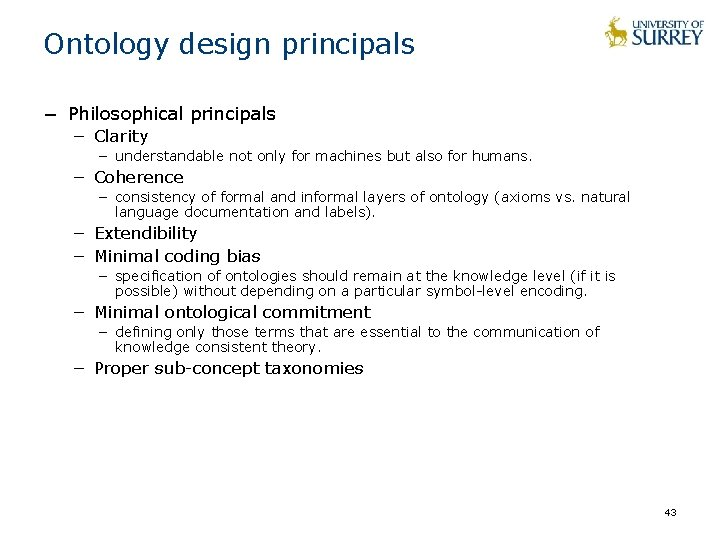 Ontology design principals − Philosophical principals − Clarity − understandable not only for machines
