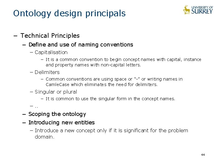 Ontology design principals − Technical Principles − Define and use of naming conventions −