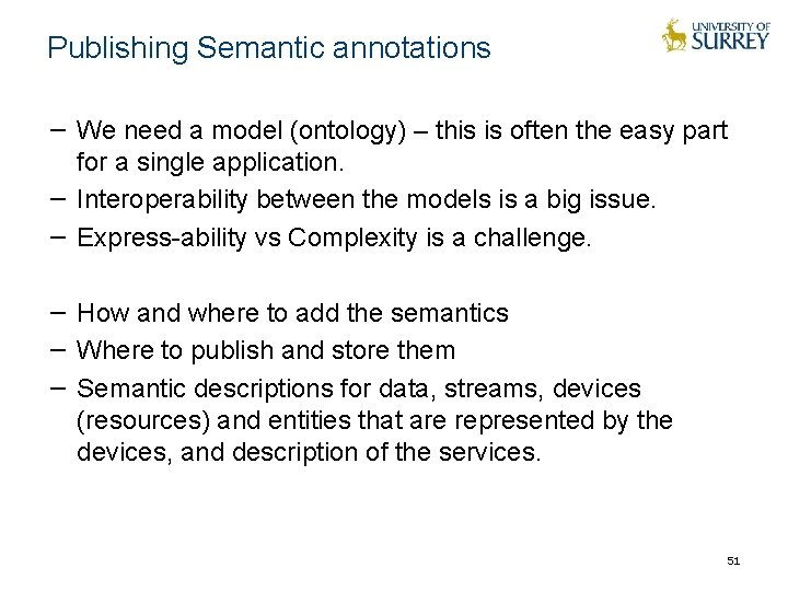 Publishing Semantic annotations − We need a model (ontology) – this is often the
