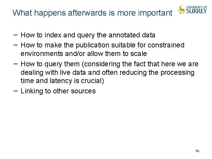 What happens afterwards is more important − How to index and query the annotated