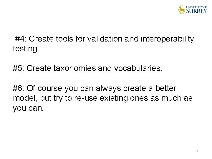 #4: Create tools for validation and interoperability testing. #5: Create taxonomies and vocabularies. #6:
