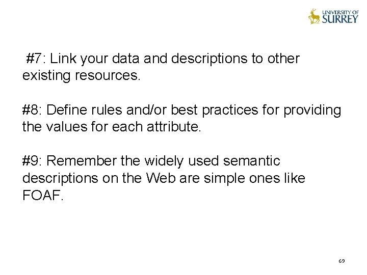 #7: Link your data and descriptions to other existing resources. #8: Define rules and/or