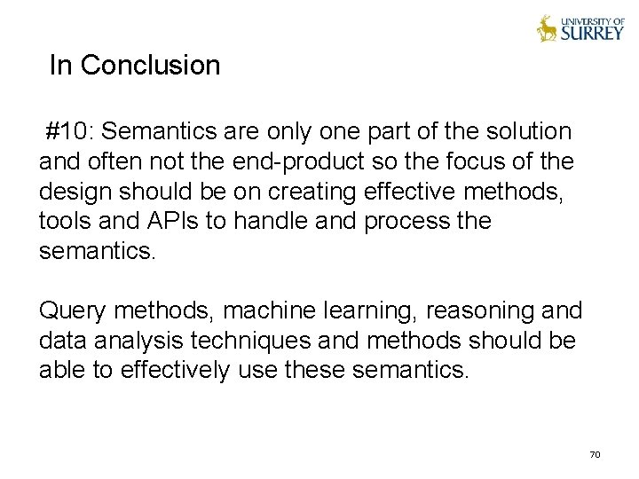 In Conclusion #10: Semantics are only one part of the solution and often not