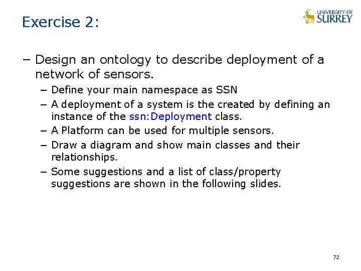 Exercise 2: − Design an ontology to describe deployment of a network of sensors.