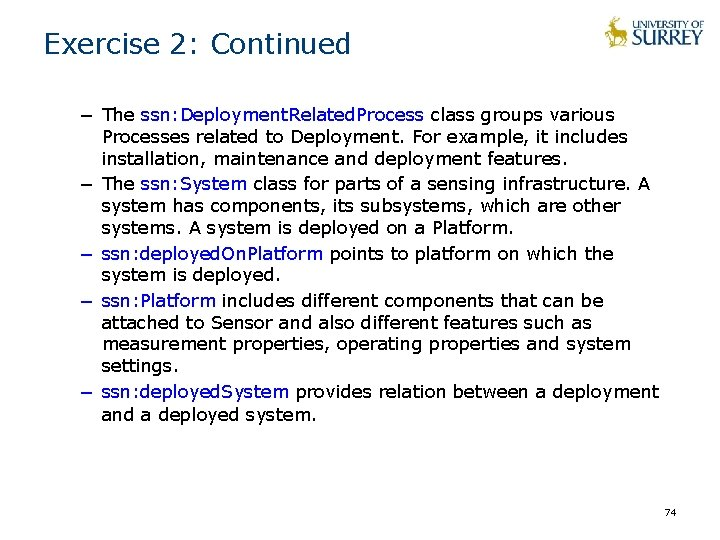 Exercise 2: Continued − The ssn: Deployment. Related. Process class groups various Processes related