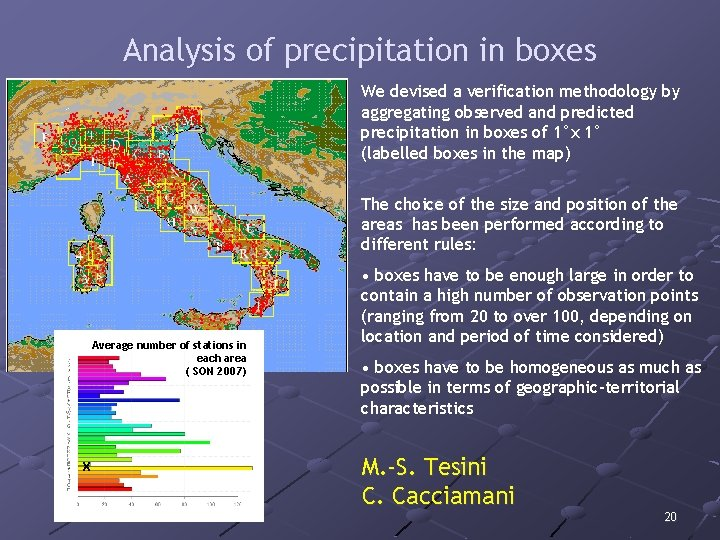 Analysis of precipitation in boxes We devised a verification methodology by aggregating observed and