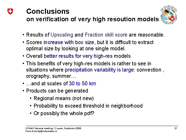 Conclusions on verification of very high resoution models • Results of Upscaling and Fraction