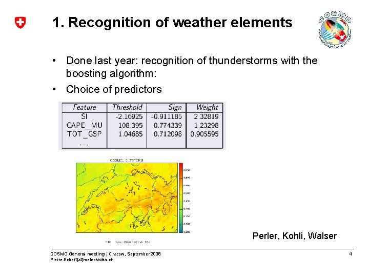 1. Recognition of weather elements • Done last year: recognition of thunderstorms with the